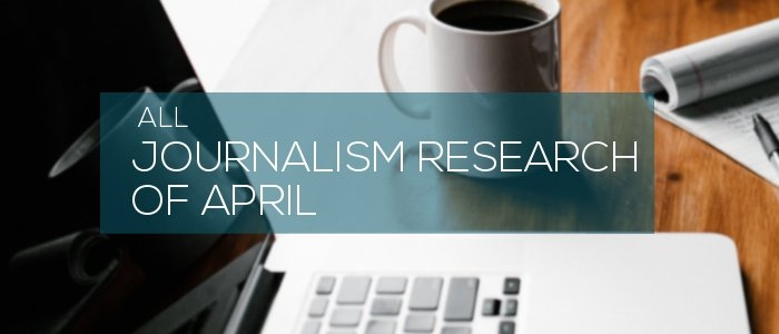 Journalism Research of April 2019